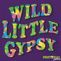 Wild Little Gypsy Text, Childrens T-shirt
